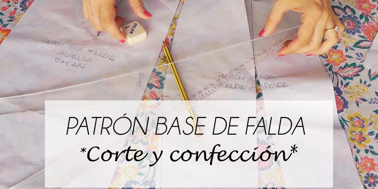 VIDEO TUTORIAL PATRON BASE DE FALDA (PATRONAJE) - nairamkitty DIY