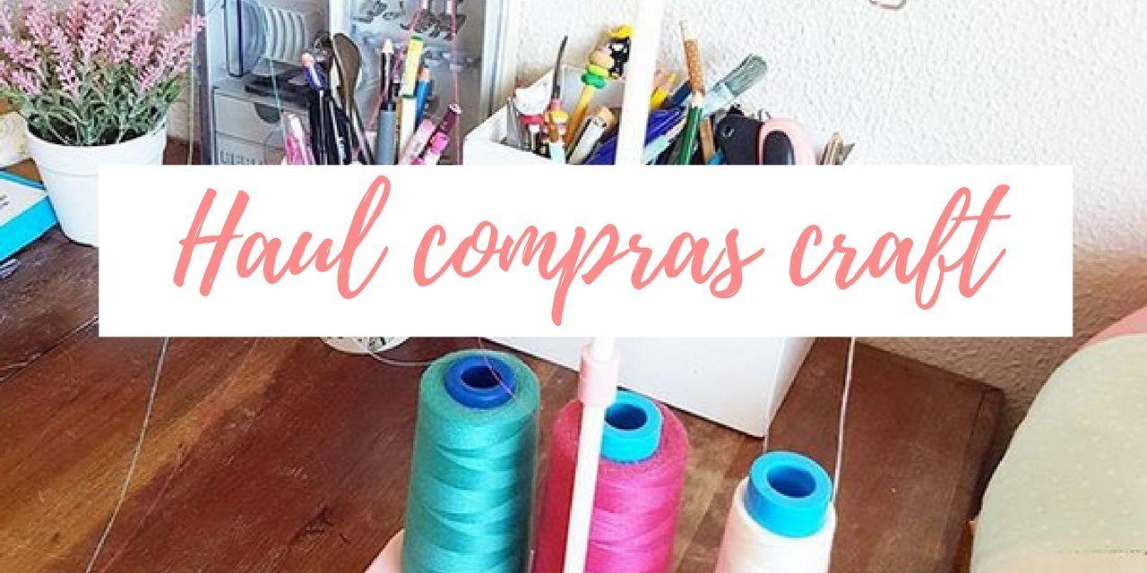 HAUL COMPRAS CRAFT DE COSTURA LOW COST