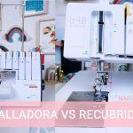 ✂️ Diferencia entre remalladora overlock y recubridora coverlock